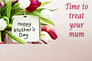 Happy Mothers Day 2018 - Time to treat your mum